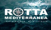 Rotta mediterranea - immigrazione e sicurezza